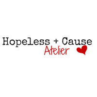 HOPELESS + CAUSE ATELIER